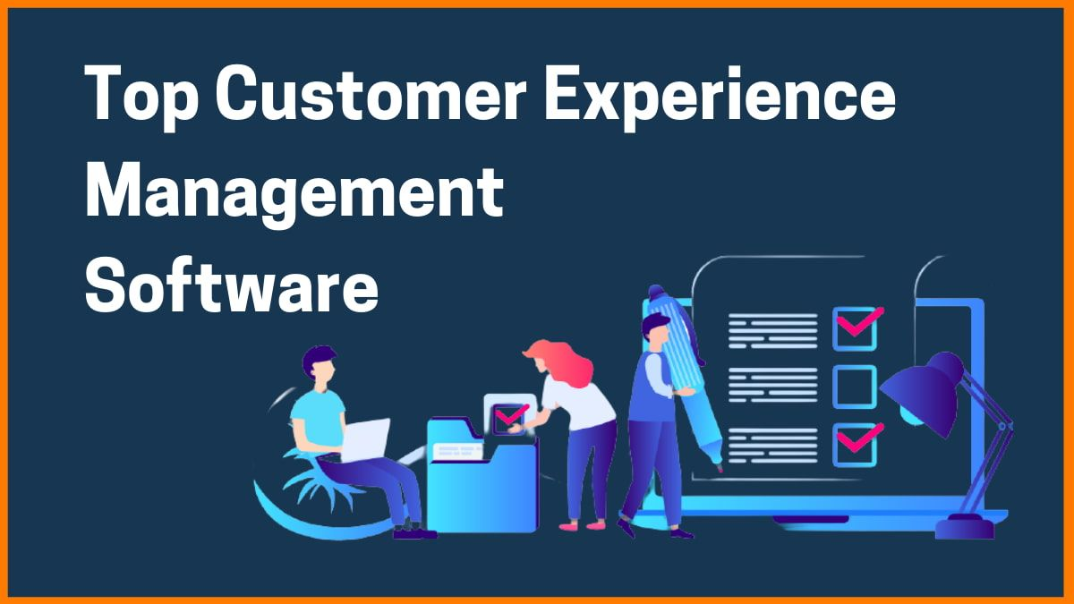 List of Top Customer Experience Management Software in 2021 | Free Tools