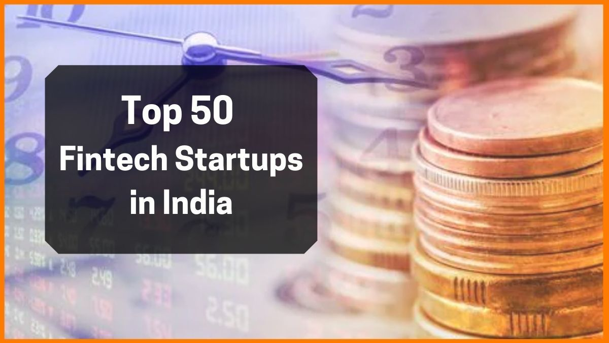 Top 50 Fintech Startups In India | Fintech Startups in 2021
