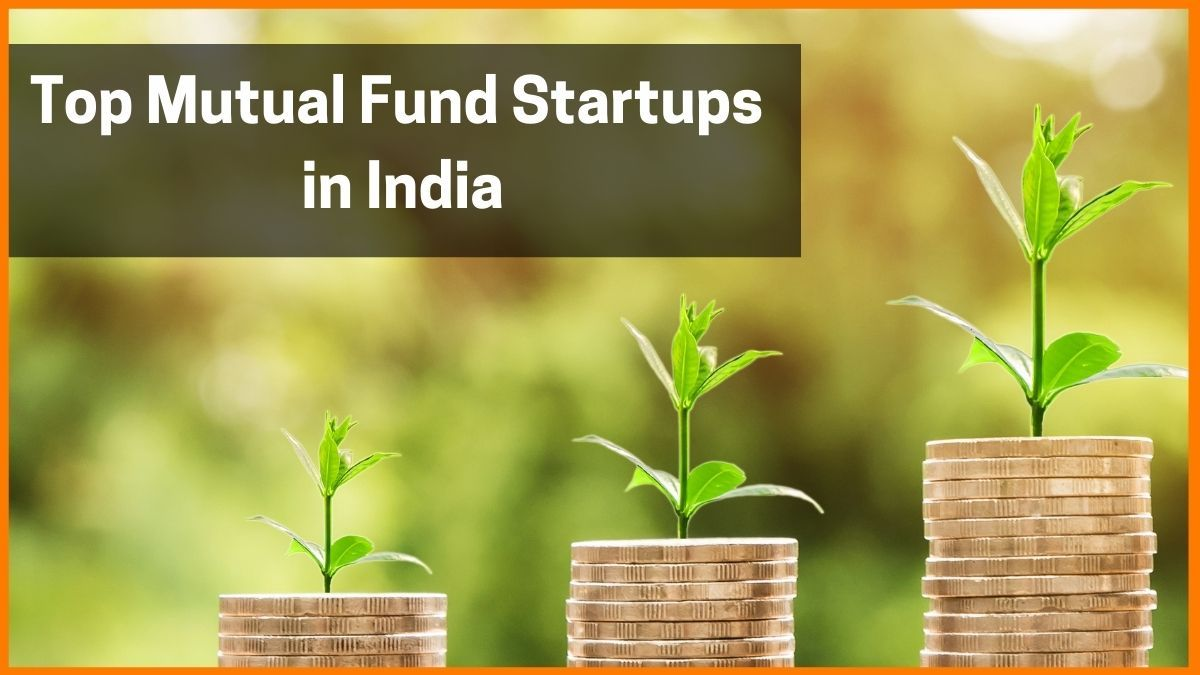 Top 22 Mutual Fund Startups in India (2021)