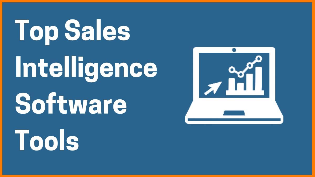 Top 10 Sales Intelligence Software Tools To Improve Sales And Leads