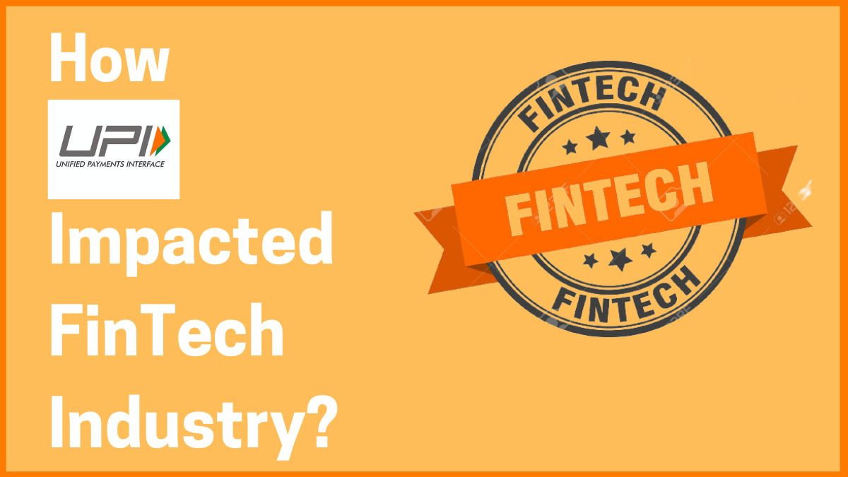 How UPI Payments Impacted FinTech Industry?