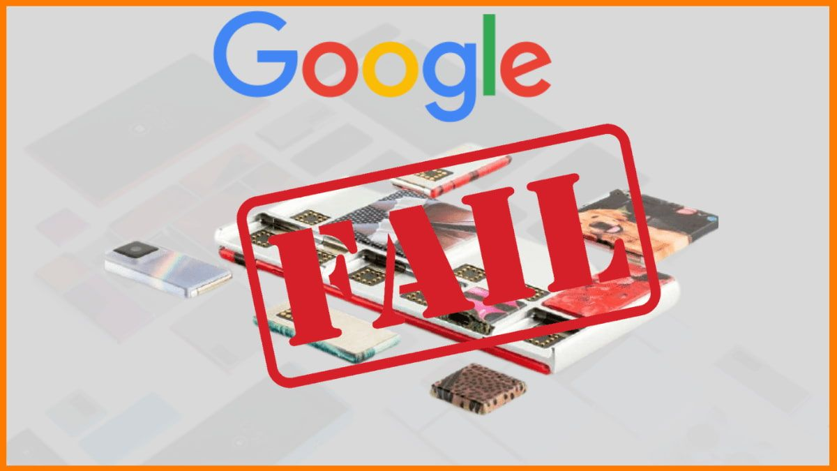 Why was Google Project Ara Cancelled? [Case Study]
