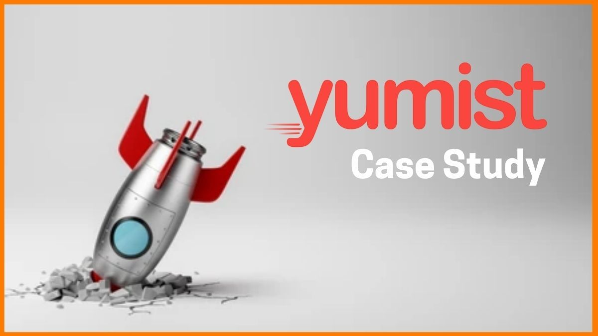 Yumist Case Study - Startup that didn't make it Big