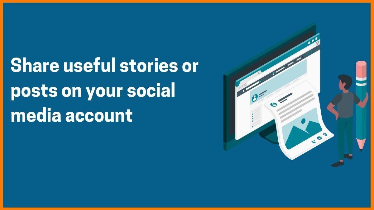 share useful stories on social media