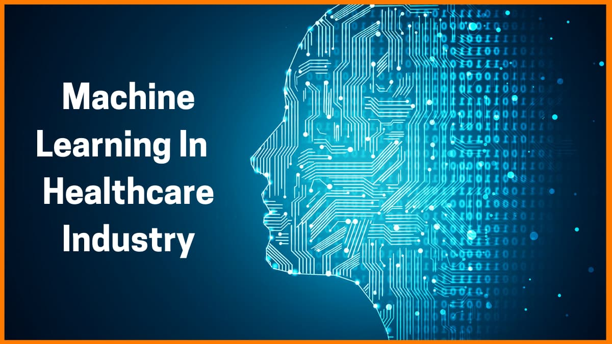 How Machine Learning Is Revolutionizing the Healthcare Industry