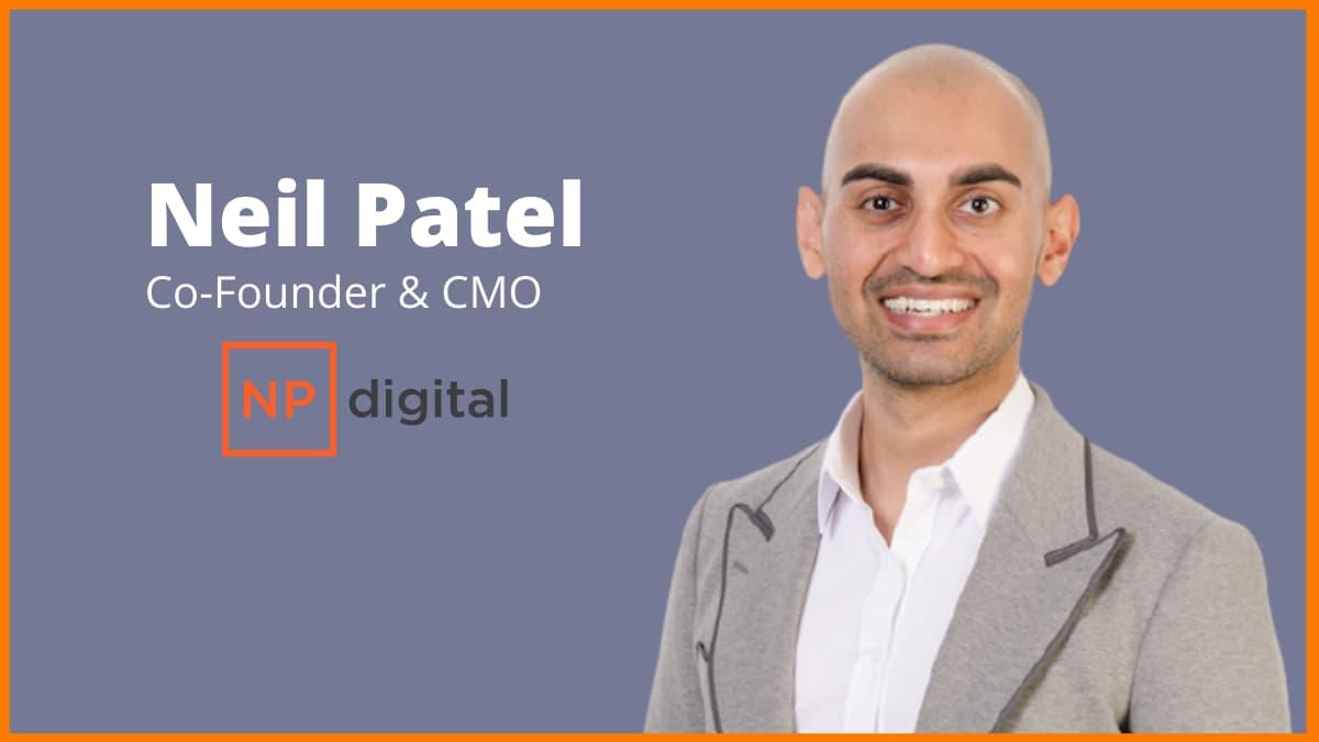 Neil Patel—CMO & Co-Founder of NPDigital