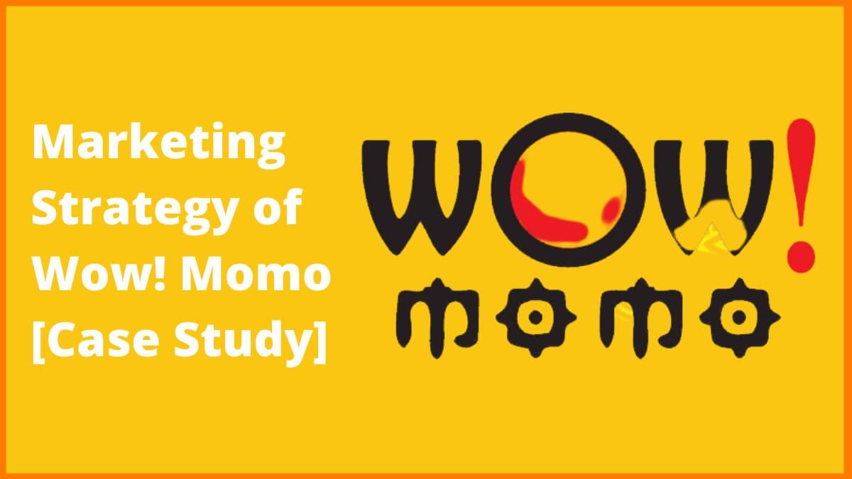 Marketing Strategy of Wow! Momo [Case Study]