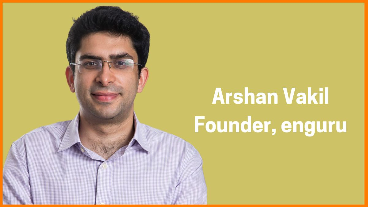 Arshan Vakil, Founder, Kings Learning Private Limited