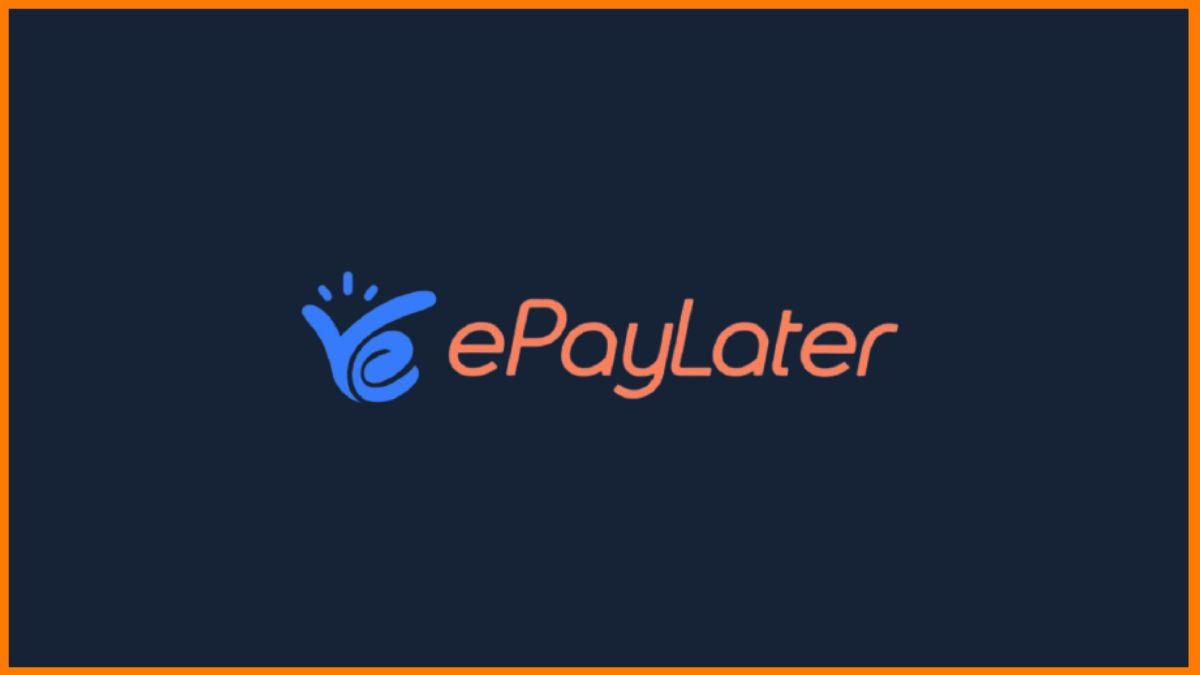 Success Story of ePayLater | Funding | Business Model | Revenue Model