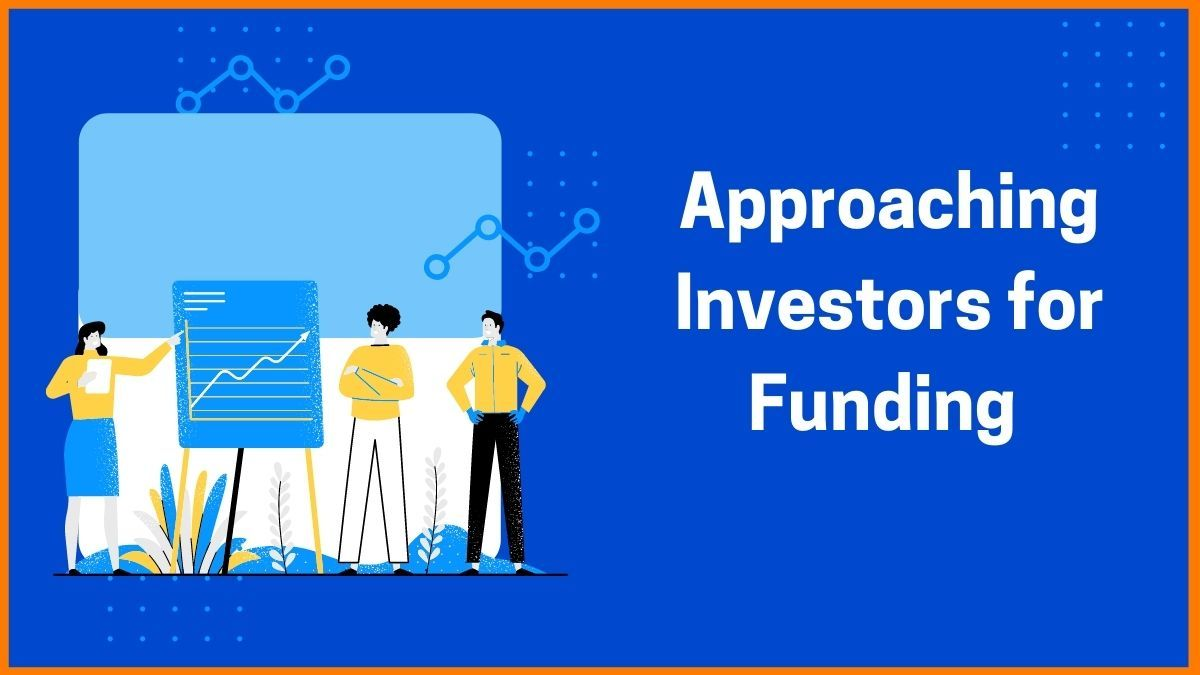 Ways to Approach Investors for Funding