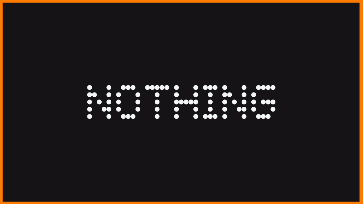 Nothing - Consumer Electronics So Natural that it Feels Like Nothing