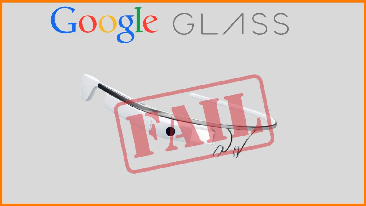 Why Google Glass Failed and Biggest marketing lessons you can learn from it