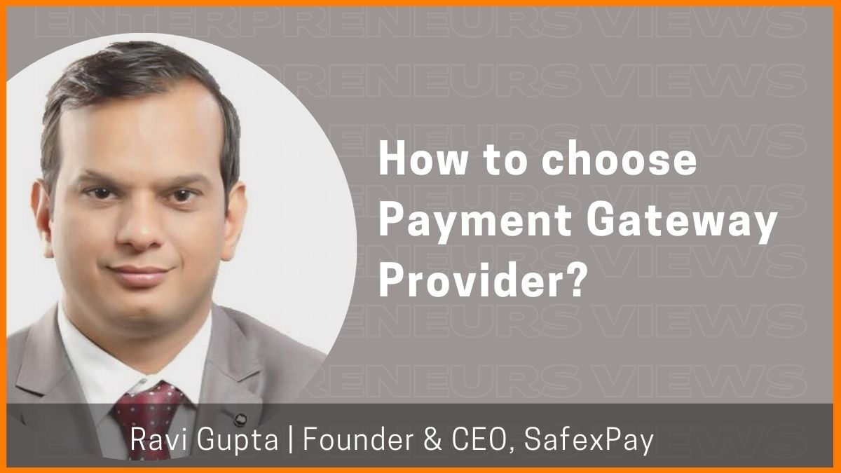 SafexPay's CEO discusses how to choose a payment gateway provider