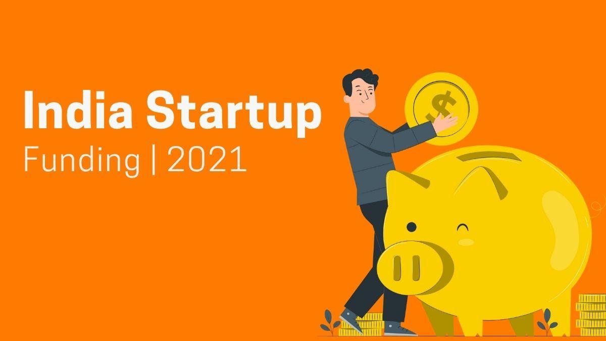 Indian Startups - Funding & Investors Data [Exclusive 2021]