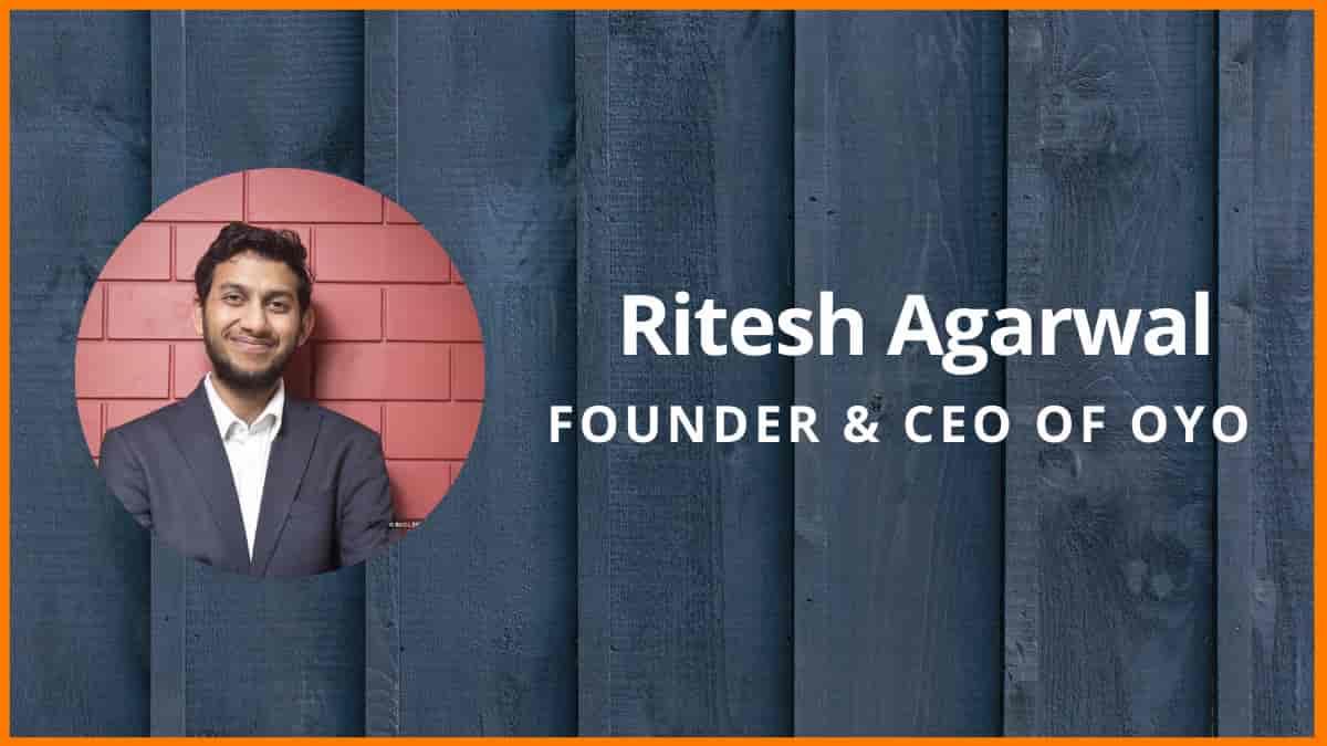 Ritesh Agarwal-Founder & CEO of OYO Rooms