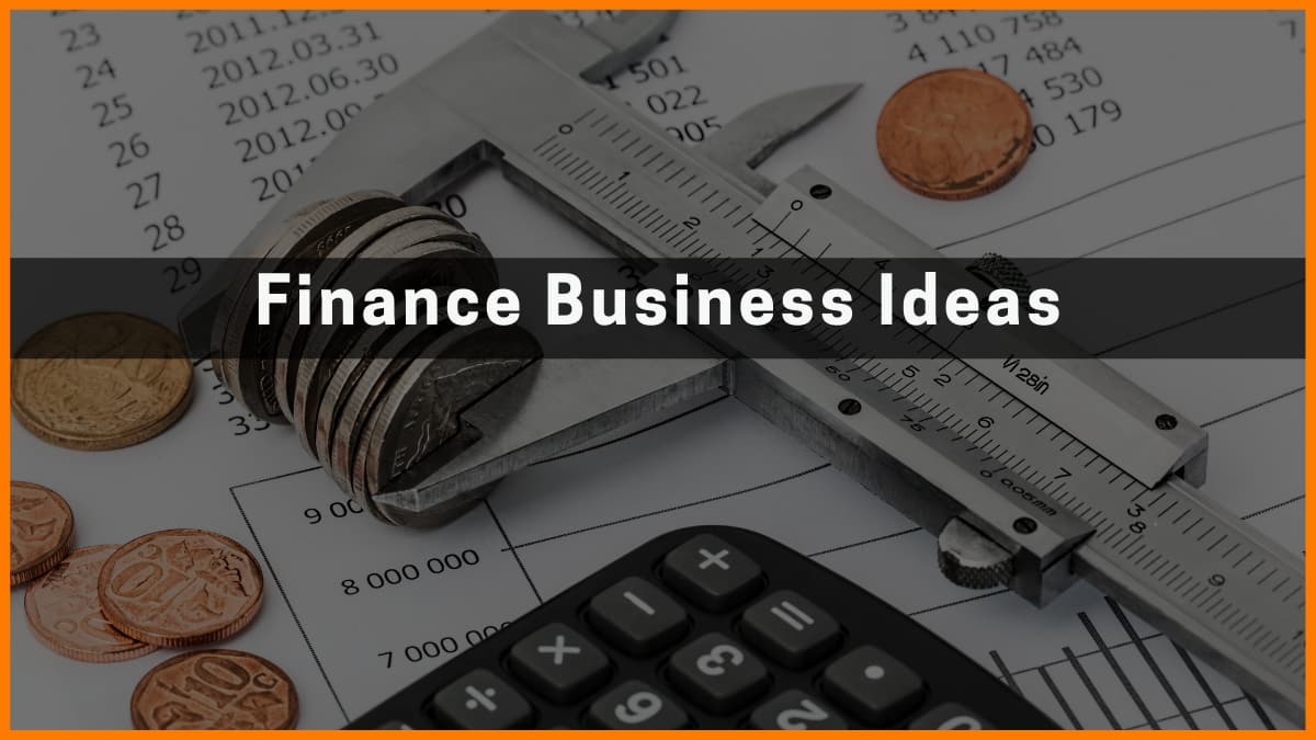 Best Finance-related Business Ideas in 2021