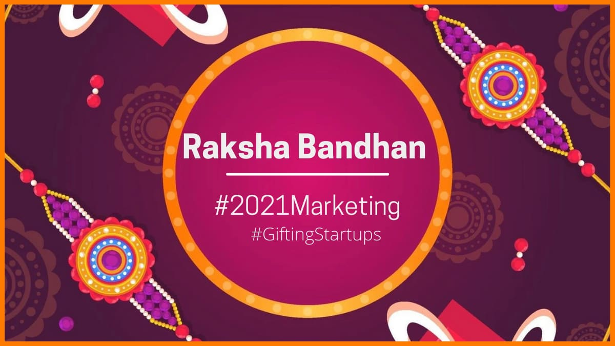 How Gifting Startups Market their Products on Raksha Bandhan 2021?