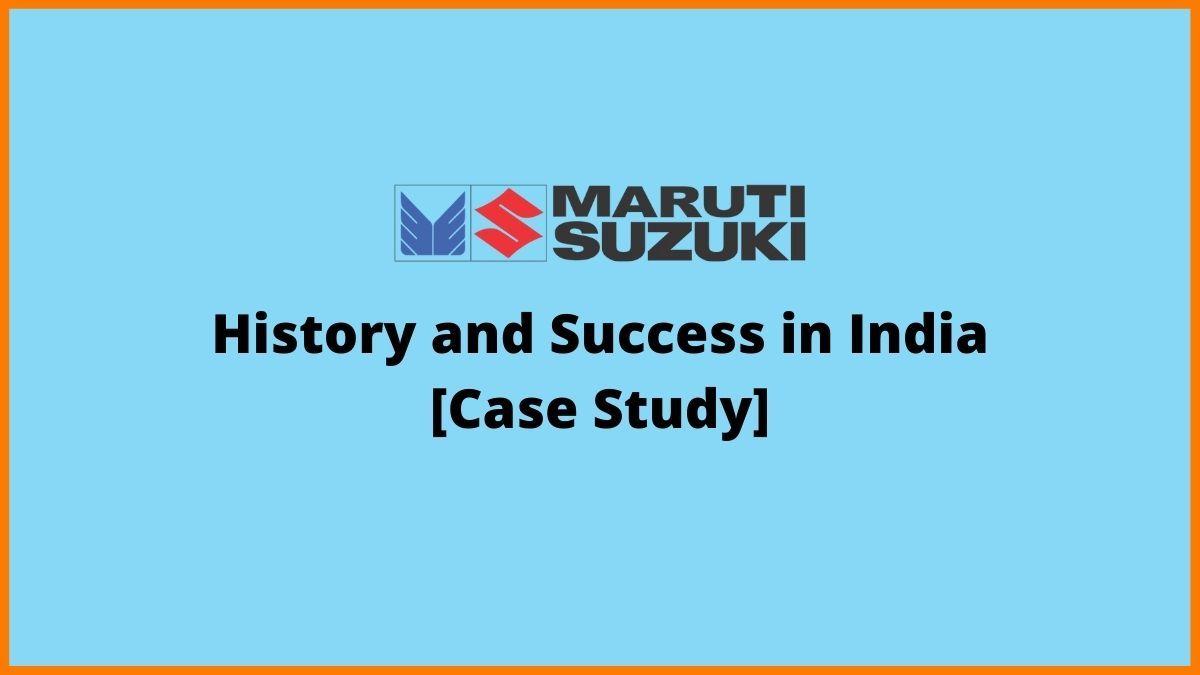 Maruti Suzuki - History and Success in India [Case Study]