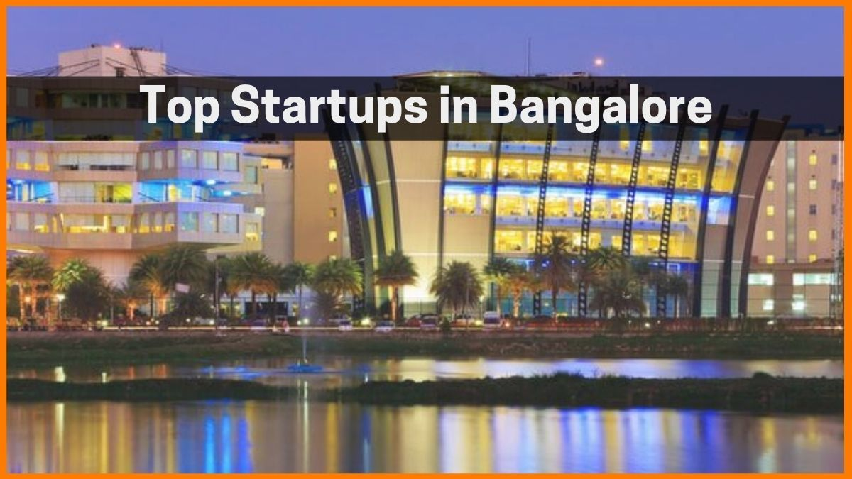 List of Top 90 Startups in Bangalore | Best Bangalore Startups