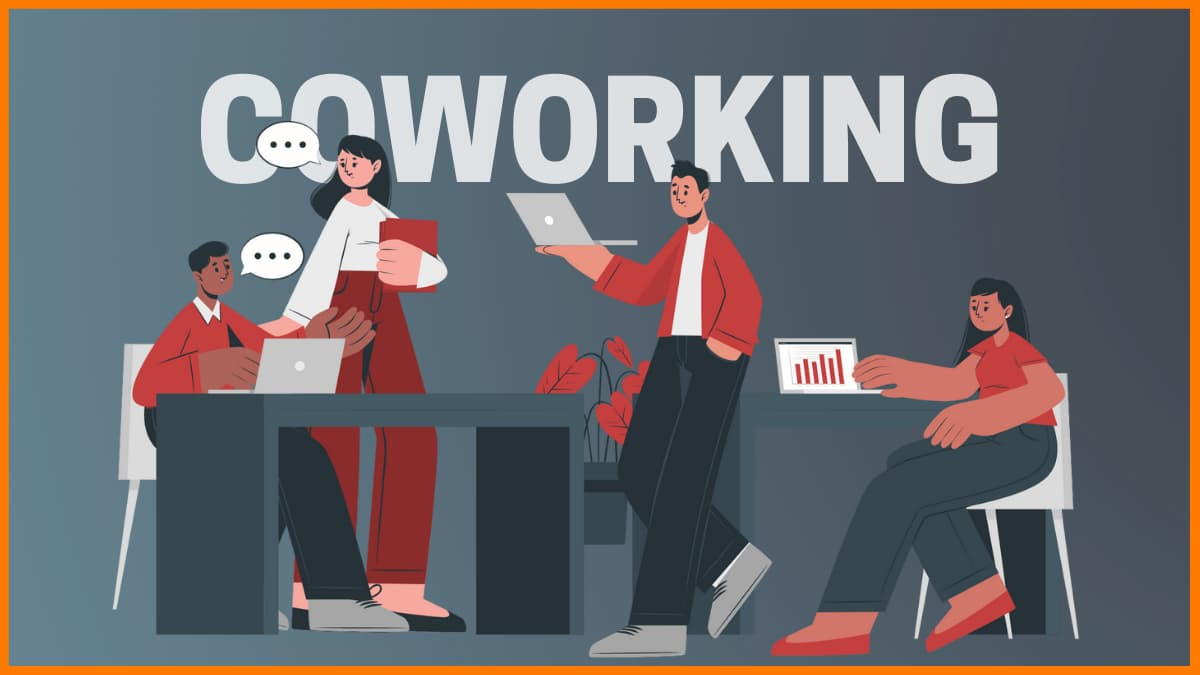 Benefits of Coworking Space | Is Coworking Space really good for you?