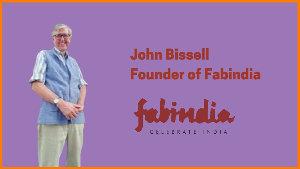 John Bissell | Founder of Fabindia