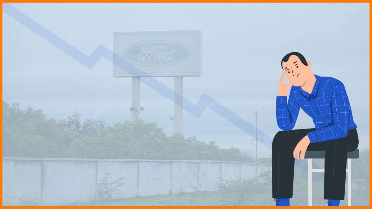 Why is Ford Motors closing down its Manufacturing Plants in India? [Case Study]