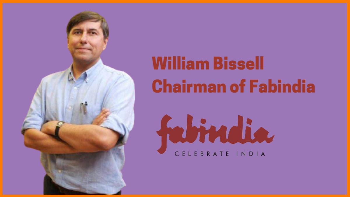 William Bissell | The Chairman of Fabindia