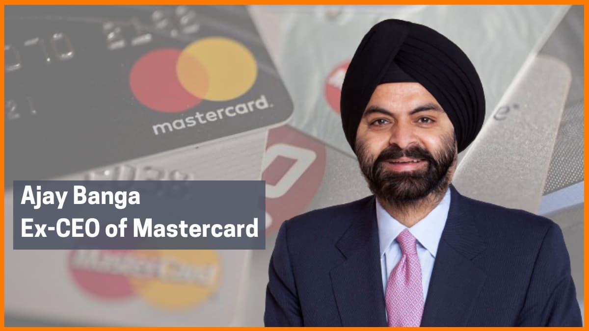 Ajay Banga: At The Fore Of Mastercard